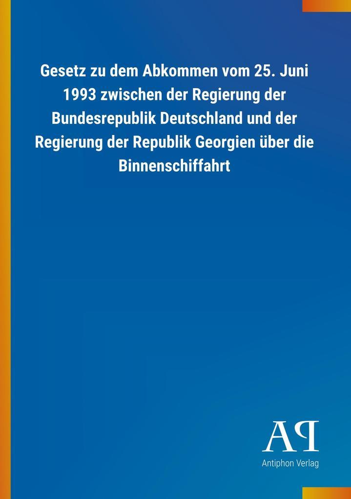 Gesetz zu dem Abkommen vom 25. Juni 1993 zwisch...
