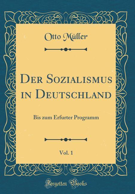Der Sozialismus in Deutschland, Vol. 1 als Buch...