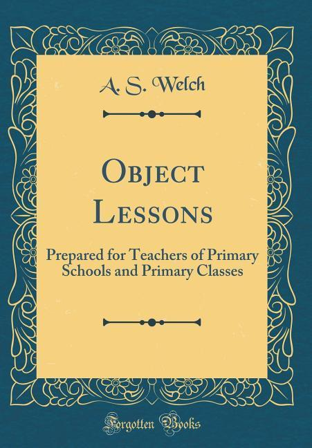 Object Lessons als Buch von A. S. Welch