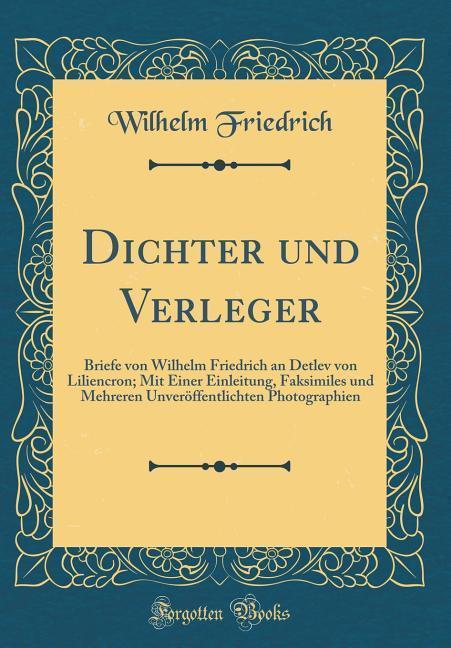 Dichter und Verleger als Buch von Wilhelm Fried...