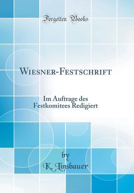 Wiesner-Festschrift als Buch von K. Linsbauer