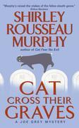 Cat Cross Their Graves: A Joe Grey Mystery