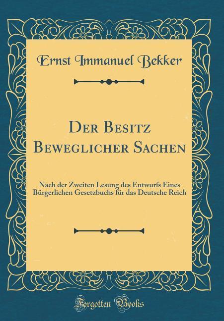 Der Besitz Beweglicher Sachen als Buch von Erns...