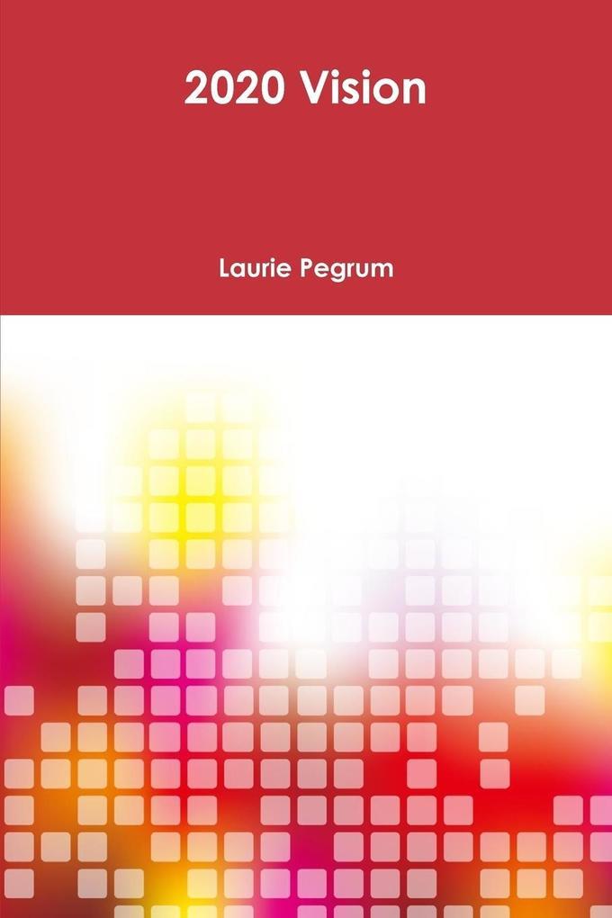 2020 Vision als Taschenbuch von Laurie Pegrum