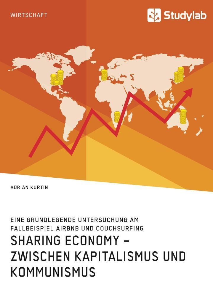 Sharing Economy - zwischen Kapitalismus und Kommunismus als Buch