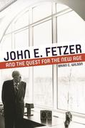 John E. Fetzer and the Quest for the New Age