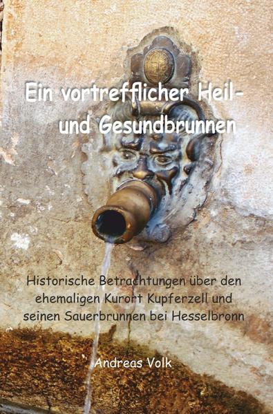 Ein vortrefflicher Heil- und Gesundbrunnen als Buch (kartoniert)