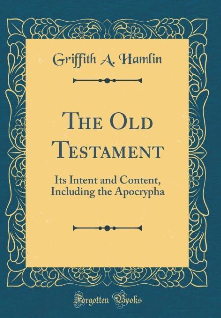 The Old Testament als Buch von Griffith A. Hamlin