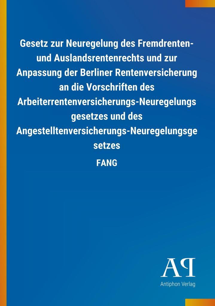 Gesetz zur Neuregelung des Fremdrenten- und Aus...