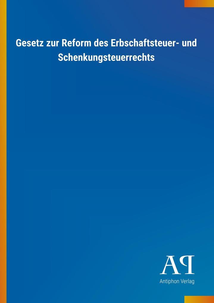 Gesetz zur Reform des Erbschaftsteuer- und Sche...