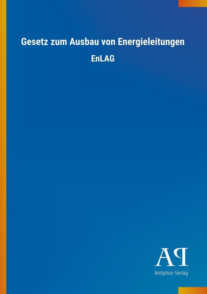 Gesetz zum Ausbau von Energieleitungen als Buch...