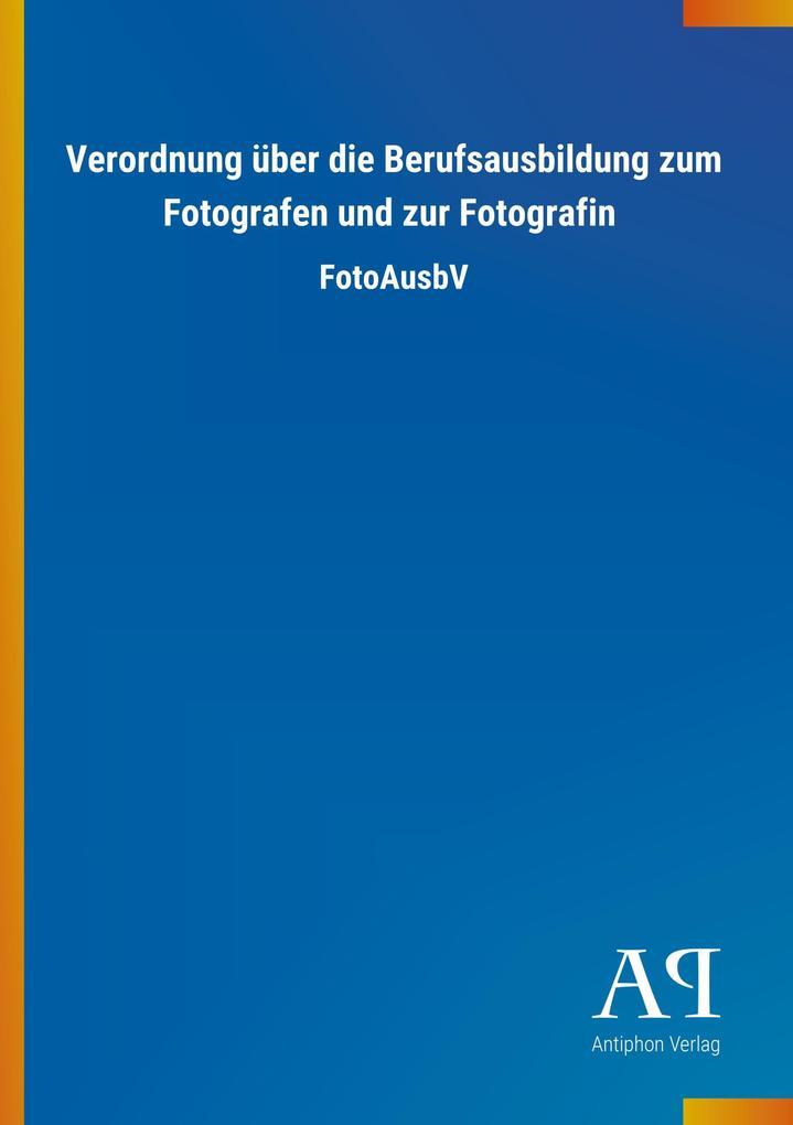 Verordnung über die Berufsausbildung zum Fotogr...