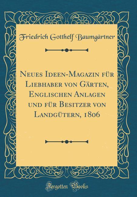 Neues Ideen-Magazin für Liebhaber von Gärten, E...
