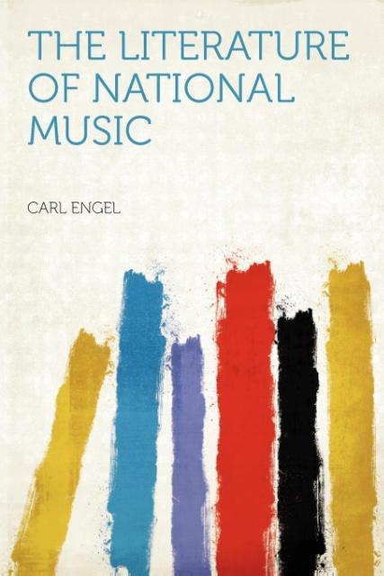 The Literature of National Music als Taschenbuc...