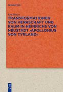 Transformationen von Herrschaft und Raum in Heinrichs von Neustadt >Apollonius von Tyrland<