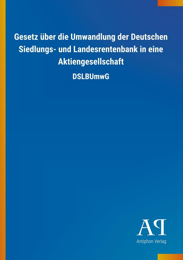 Gesetz über die Umwandlung der Deutschen Siedlu...
