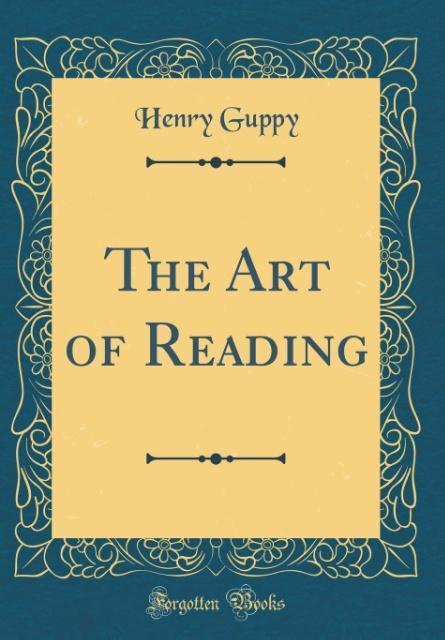 The Art of Reading (Classic Reprint) als Buch v...