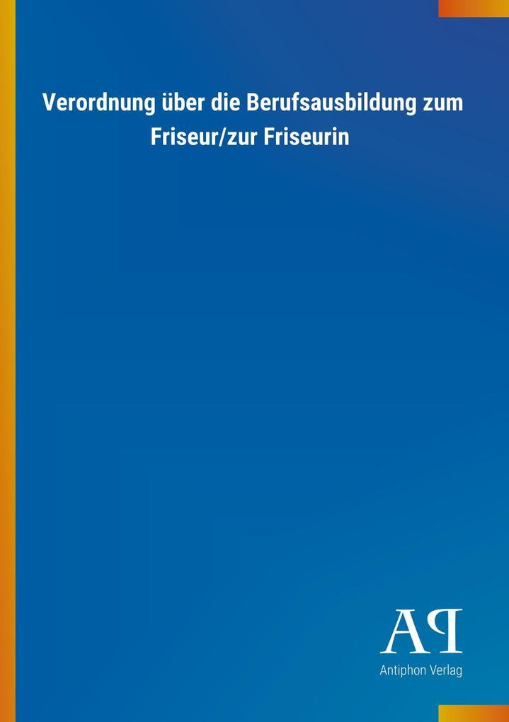 Verordnung über die Berufsausbildung zum Friseu...