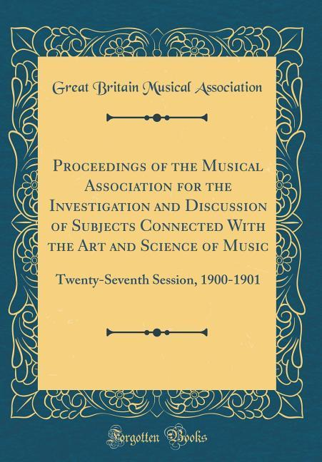 Proceedings of the Musical Association for the ...