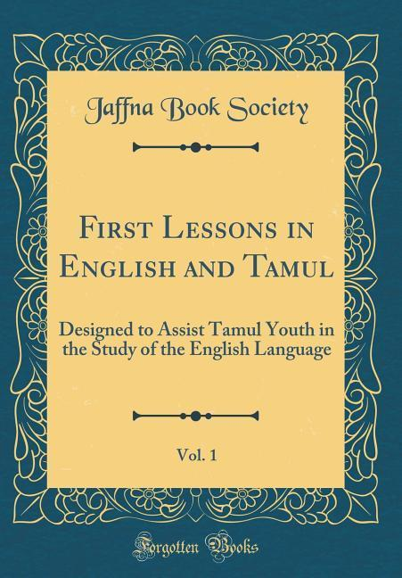 First Lessons in English and Tamul, Vol. 1 als ...