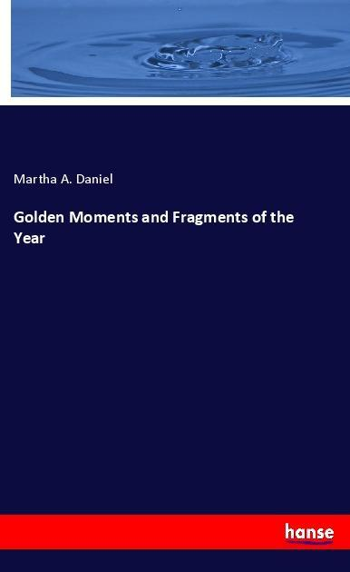 Golden Moments and Fragments of the Year als Bu...