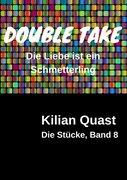 DOUBLE TAKE - Die Liebe ist ein Schmetterling - Die Stücke, Band 8