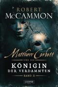 Matthew Corbett und die Königin der Verdammten 02