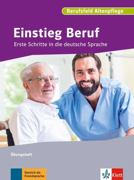 Einstieg Beruf, Berufsfeld Altenpflege als Buch...