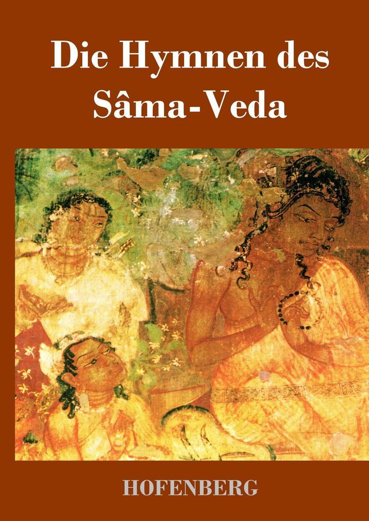 Die Hymnen des Sâma-Veda als Buch (gebunden)