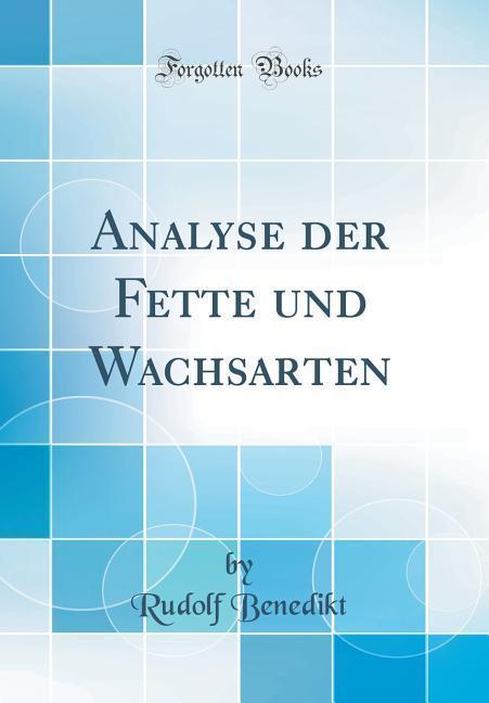 Analyse der Fette und Wachsarten (Classic Repri...