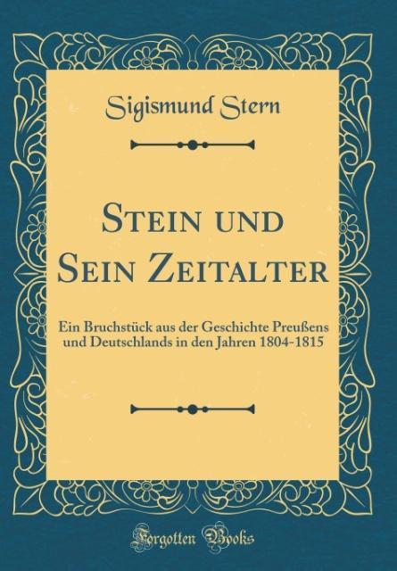 Stein und Sein Zeitalter als Buch von Sigismund...