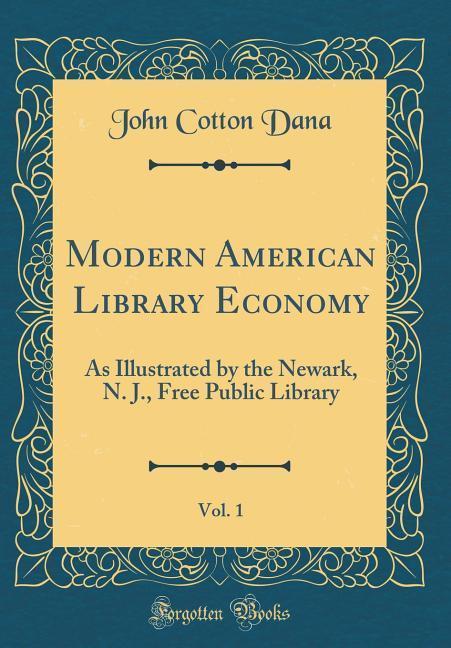 Modern American Library Economy, Vol. 1 als Buc...