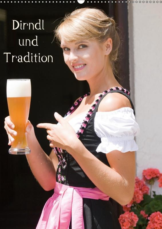Dirndl und Tradition (Wandkalender 2019 DIN A2 ...