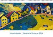 Klassische Moderne 2019 - Mit Kunst durchs Jahr (Wandkalender 2019 DIN A2 quer)