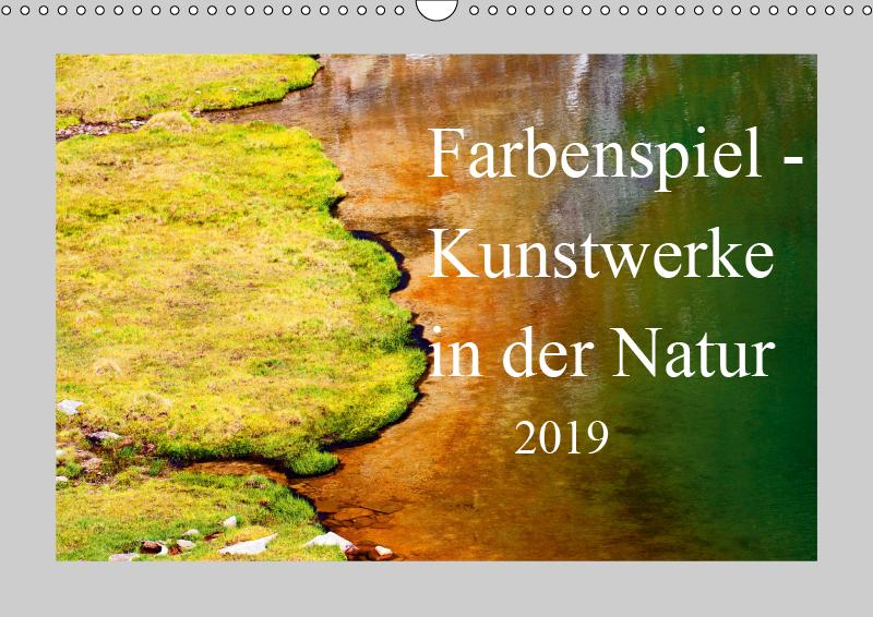 Farbenspiel - Kunstwerke in der Natur 2019 (Wan...