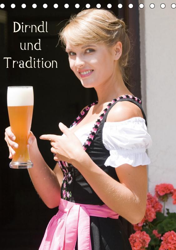 Dirndl und Tradition (Tischkalender 2019 DIN A5...