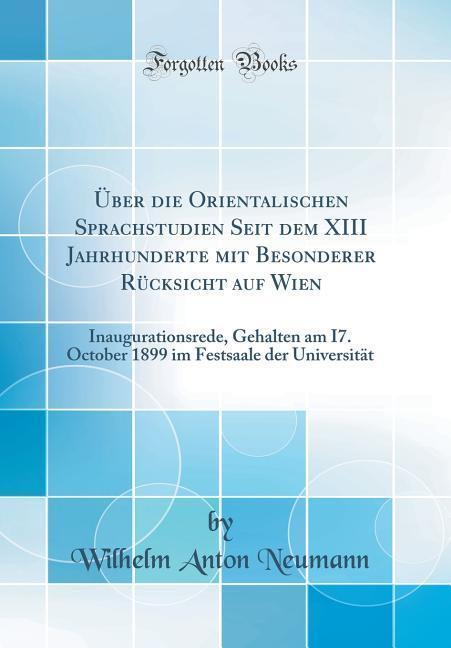 Über die Orientalischen Sprachstudien Seit dem XIII Jahrhunderte mit Besonderer Rücksicht auf Wien als Buch von Wilhelm Anton Neumann