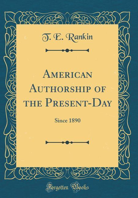 American Authorship of the Present-Day als Buch...