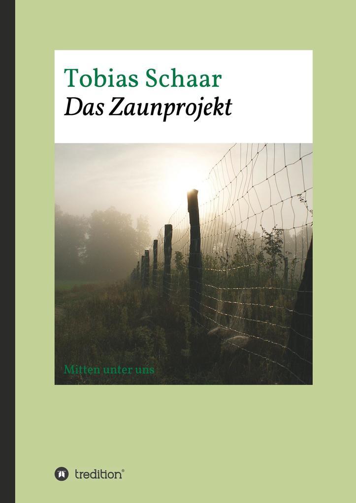 Das Zaunprojekt als Buch von Tobias Schaar