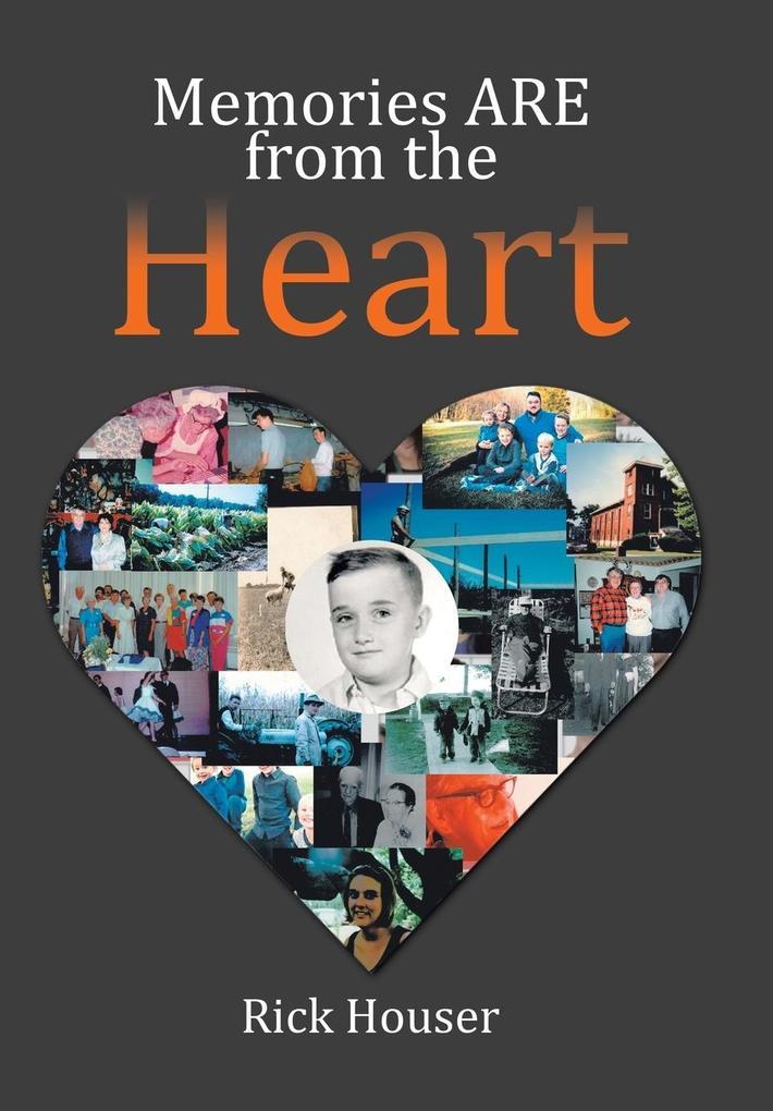 Memories Are from the Heart als Buch von Rick H...