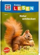 WAS IST WAS Erstes Lesen, Band 4: Natur entdecken und schützen