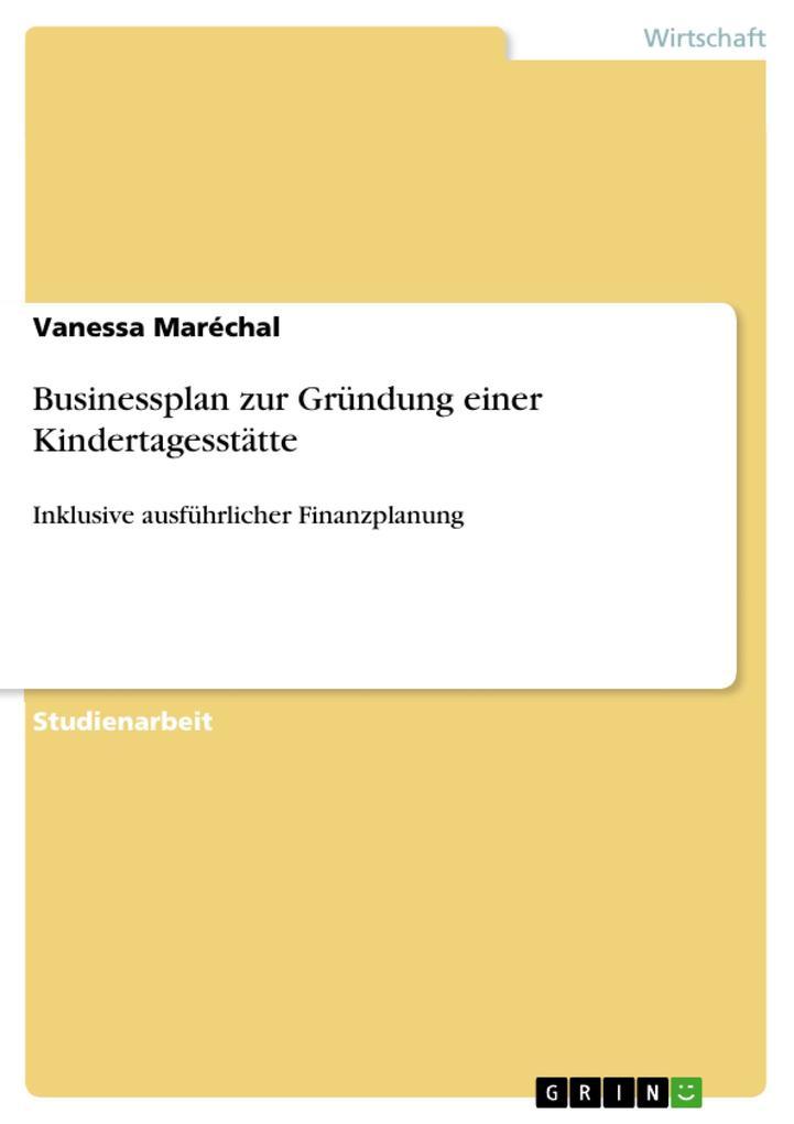 Businessplan zur Gründung einer Kindertagesstät...