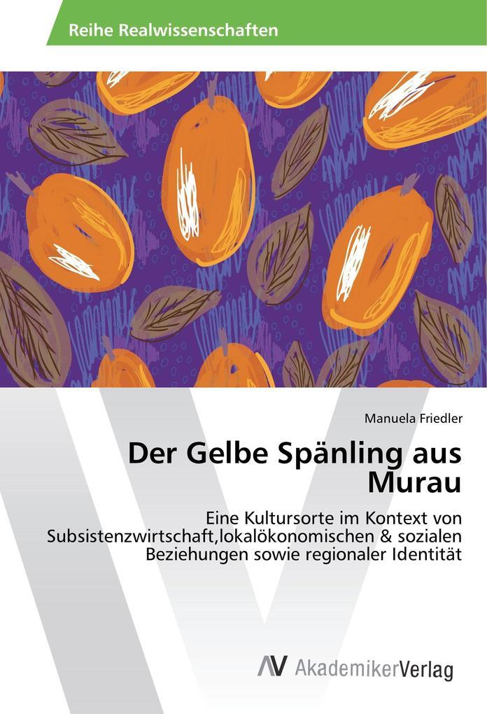 Der Gelbe Spänling aus Murau als Buch von Manue...