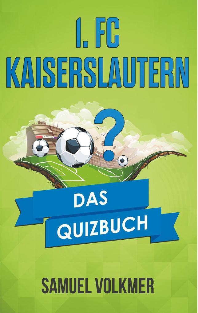 1. FC Kaiserslautern als Buch von Samuel Volkmer