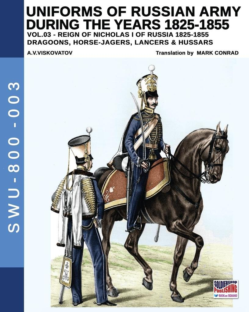 Uniforms of Russian Army during the years 1825-...