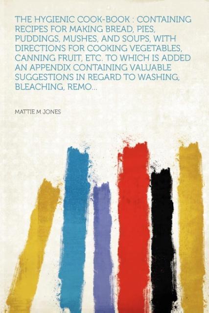 The Hygienic Cook-book als Taschenbuch von