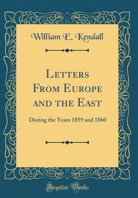 Letters From Europe and the East als Buch von W...