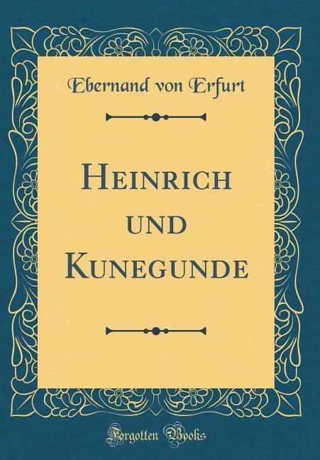 Heinrich und Kunegunde (Classic Reprint) als Bu...