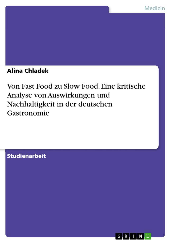 Von Fast Food zu Slow Food. Eine kritische Anal...