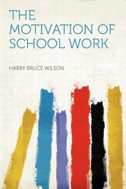 The Motivation of School Work als Taschenbuch von